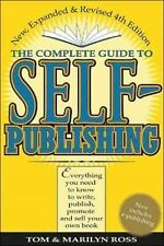 The Complete Guide to Self-Publishing by Tom Ross and Marilyn Ross (2001,...