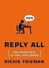 New REPLY ALL... Richie Frieman AND OTHER WAYS TO TANK YOUR CAREER pb Book