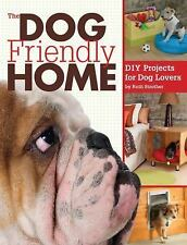 Book The DOG FRIENDLY HOME DIY Projects For Dog Lovers Ruth Strother Dog Palace