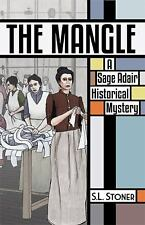 The Mangle : A Sage Adair Historical Mystery of the Pacific Northwest by S....
