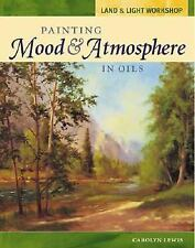 Land and Light Workshop - Painting Mood and Atmosphere in Oils Land & Light Wor
