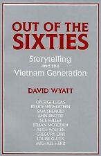 Out of the Sixties: Storytelling and the Vietnam Generation (Cambridge Studies i