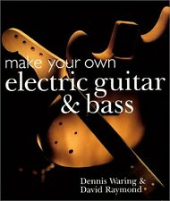 USED (VG) Make Your Own Electric Guitar & Bass by Dennis Waring