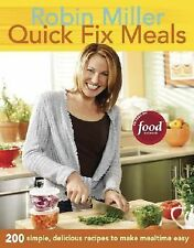 Quick Fix Meals : 200 Simple, Delicious Recipes to Make Mealtime Easy by Robin V