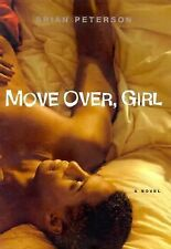 MOVE OVER, GIRL : A NOVEL BY BRIAN PETERSON (2000, HARDCOVER BOOK)