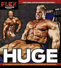 Huge: A Complete Workout Regimen from Bodybuilding's Superstars, Flex Magazine,