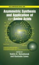 Asymmetric Synthesis and Application of alpha-Amino Acids (ACS Symposium Series)