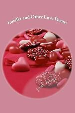 Lucifer and Other Love Poems by Jory Ames (2014, Paperback)