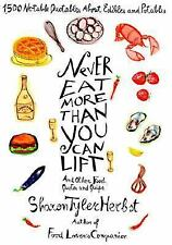 Sharon Tyler Herbst~NEVER EAT MORE THAN YOU CAN LIFT~SIGNED 1ST/DJ~NICE COPY