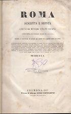 ROMA DESCRITTA DIPINTA COI MINORI STATI VICINI ARRICCHITA TAVOLE INCISIONI 1857