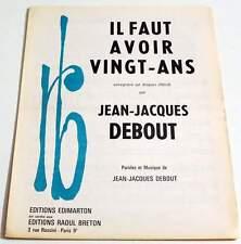 Partition vintage sheet music JEAN JACQUES DEBOUT Il Faut Avoir Vingt Ans * 60's