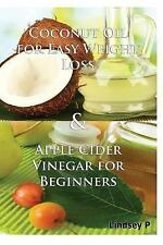 Coconut Oil for Easy Weight Loss and Apple Cider Vinegar for Beginners by...