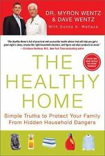 The Healthy Home: Simple Truths to Protect Your Family from Hidden Household Dan