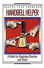 Music Resources: Handbell Helper : A Guide for Beginning Directors and Choirs...