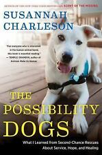 The Possibility Dogs: What I Learned from Second-Chance Rescues About Service, H
