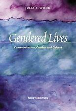 Gendered Lives : Communication, Gender, and Culture (Wadsworth Series in Speech