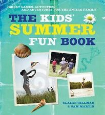 The Kids' Summer Fun Book: Great Games, Activities, and Adventures for the Entir