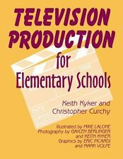 Television Production for Elementary and Middle Schools: