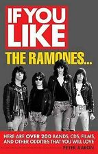 If You Like the Ramones: Here are Over 200 Bands, CDs, Films, and Other...