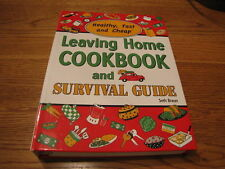 Leaving Home Cookbook and Survival Guide: Healthy, Fast and Cheap?: A Nutrition