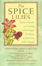 The Spice Lilies : Eastern Secrets to Healing with Ginger, Turmeric,...