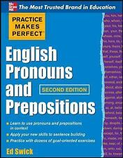 Practice Makes Perfect English Pronouns and Prepositions, Second Edition (Practi