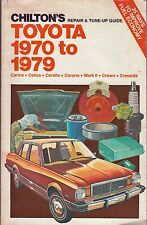 Chilton's Repair Manual Toyota 1970-1979 Carina/Celica/Corolla/Corona/Crown/Etc