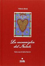La meraviglia del Natale - Vittorio Bruni - Libro nuovo in offerta!