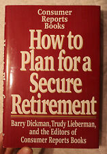 CONSUMER REPORTS-HOW TO PLAN FOR A SECURE RETIREMENT-BARRY DICKMAN