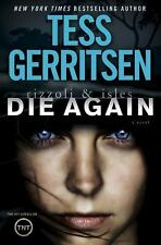 Rizzoli and Isles: Die Again by Tess Gerritsen (2014, HardcoverDJ~1st ed.~New)