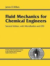 Fluid Mechanics for Chemical Engineers with Microfluidics and CFD by James O. Wi