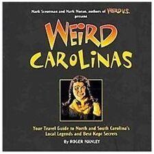 Weird Carolinas: Your Travel Guide to North and South Carolina's Local...