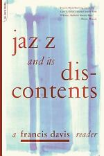 Jazz And Its Discontents: A Francis Davis Reader, Davis, Francis, Very Good Book