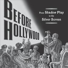 Before Hollywood From Shadow Play To The Silver Screen New Book HC Film History