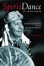Spirit Dance at Meziadin; Chief Gosnell and the Nisga'a Treaty