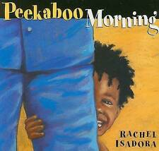 Peekaboo Morning by Rachel Isadora (Board book, 2008)