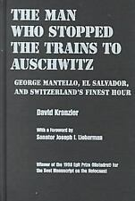The Man Who Stopped the Trains to Auschwitz : George Mantello, el Salvador...