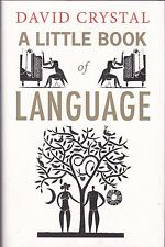 A LITTLE BOOK OF LANGUAGE  --  David Crystal