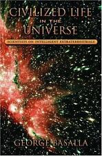 Civilized Life in the Universe:  Scientists on Intelligent Extraterres-ExLibrary