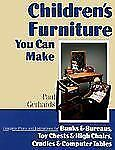 Children's Furniture You Can Make: Complete Plans and Instructions for-ExLibrary