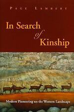 NEW In Search of Kinship : Modern Pioneering on the Western Landscape by Page...