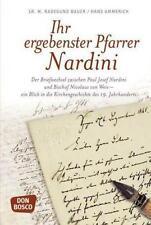 Ihr ergebenster Pfarrer Nardini: Der Briefwechsel zwischen Paul Josef Nardini un