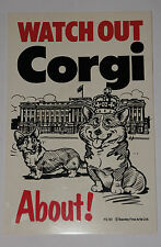 CORGI DOG SIGN - WATCH OUT CORGI ABOUT