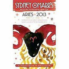Sydney Omarr's Day-by-Day Astrological Guide for the Year 2013: Aries (Sydney Om