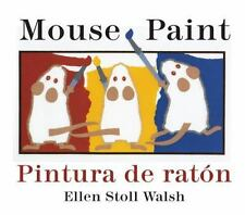Mouse Paint - Pintura de Ratón by Ellen Stoll Walsh (2010, Board Book,...