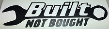 NEW BLACK BUILT NOT BOUGHT FORD CHEVY DODGE HONDA VW MAZDA DECAL STICKER LOGO