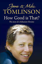 How Good is That?: The Story of a Reluctant Heroine,GO