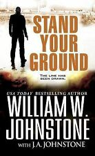 STAND YOUR GROUND BY WILLIAM W. JOHNSTONE ACTION PACKED THRILLER 2014 PB
