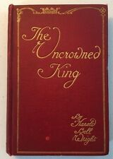 The Uncrowned King by Harold Bell Wright (Antique 1910 HC 1st Ed) Illustrated