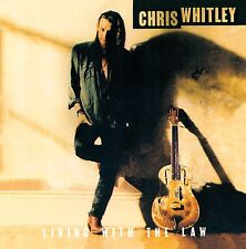 CHRIS WHITLEY - LIVING WITH THE LAW  CD NEU